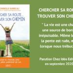 CHERCHER SA ROUTE…TROUVER SON CHEMIN – nouvelle publication